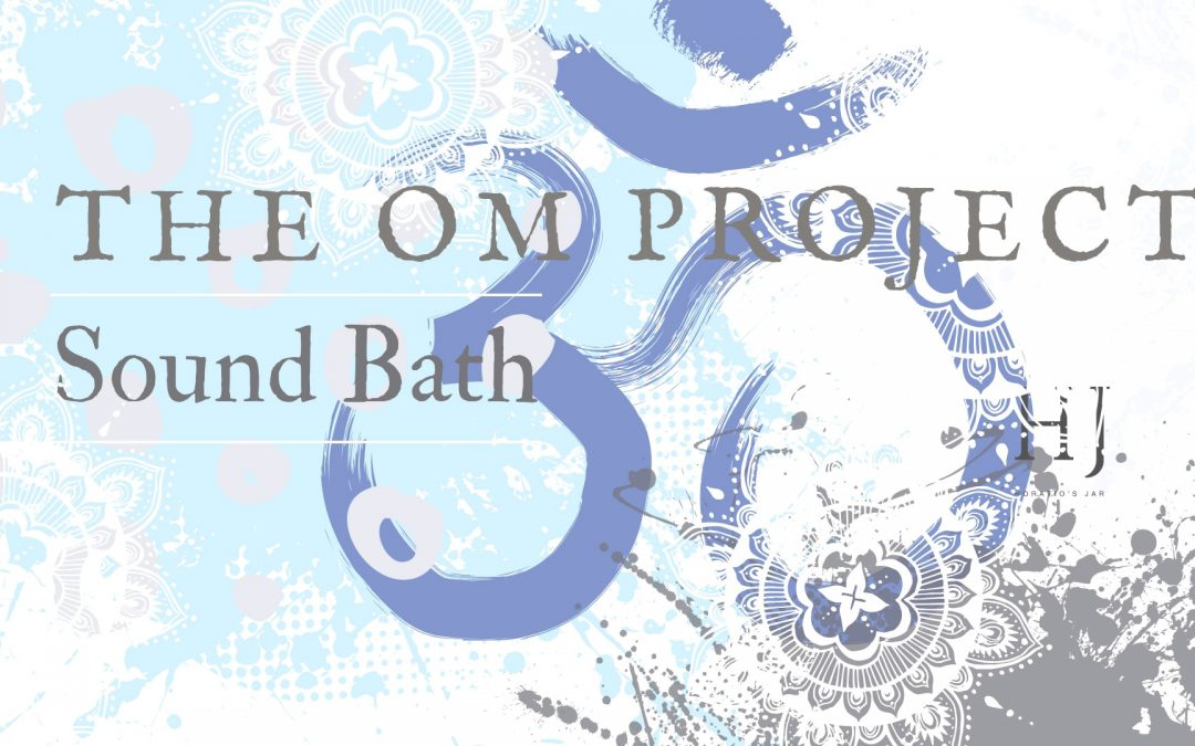 The Om Project – Sound Bath